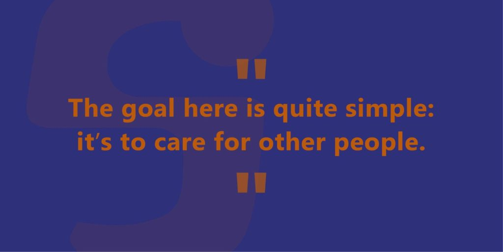 "The quote ""The goal here is quite simple: it's to care for other people"" in orange text on a purple background."