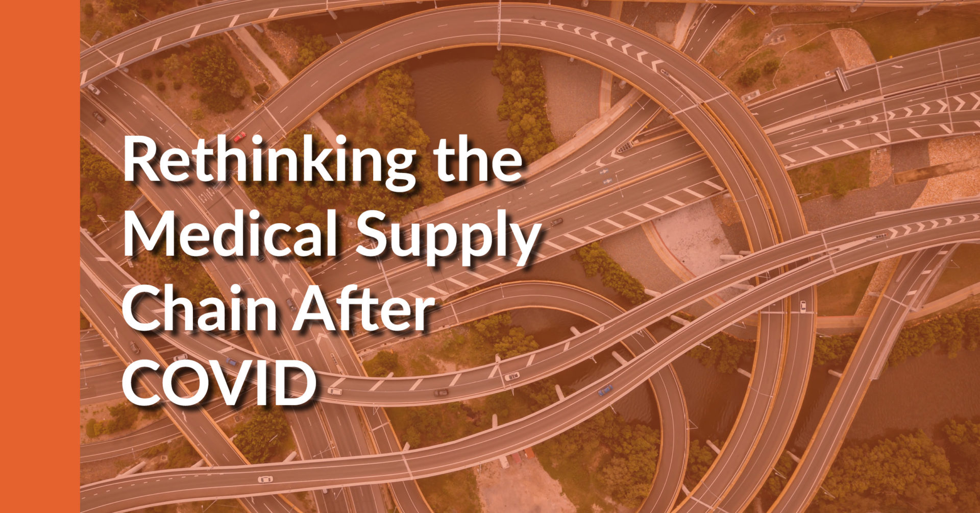"""Text reads, """"Rethinking the medical supply chain after COVID."""""""