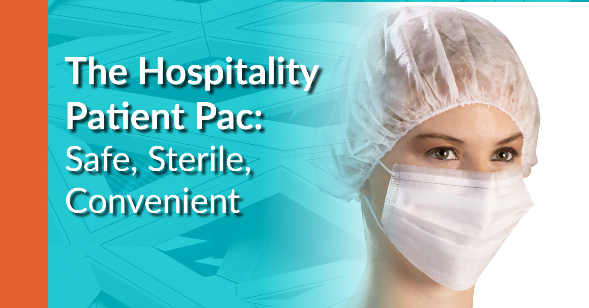 """A blue background with a woman wearing a protective face mask and cap, with text """"The Hospitality Patient Pac: Safe, Sterile, Convenient."""""""